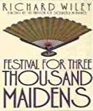 Festival for Three Thousand Maidens, Richard Wiley, 0452267633