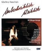 Unbeschreiblich Weiblich: 50 Mega-Songs von Frauen (nicht nur) für Frauen