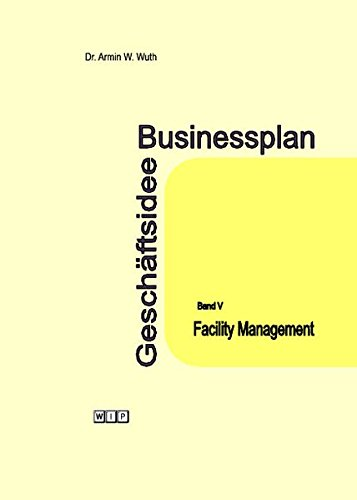 Businessplan Geschäftsidee Band V Facility Management