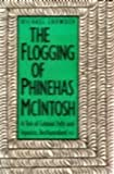 The Flogging of Phinehas McIntosh : A Tale of Colonial Folly and Injustice, Bechuanaland 1933, Crowder, Michael, 0300040989