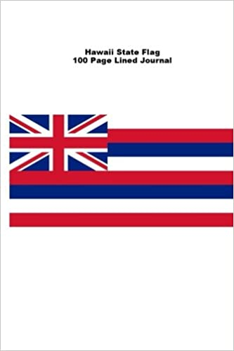 Hawaii State Flag 100 Page Lined Journal: Blank 100 page lined journal for your thoughts, ideas, and inspiration