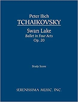 Swan Lake, Ballet in Four Acts, Op. 20: Study Score