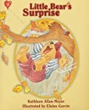 Little Bear's Surprise, Kathleen A. Meyer, 0874036003