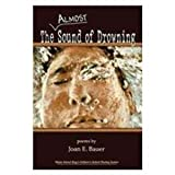 The Almost Sound of Drowning, Joan Bauer, 1599481529