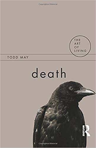 Death (The Art of Living): Amazon.co.uk: May, Todd: Books