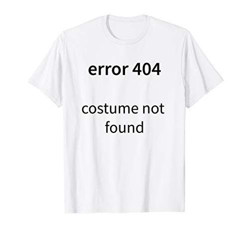 Error Code 404 Halloween (Error Code 404 Costume not found easy Halloween costume )