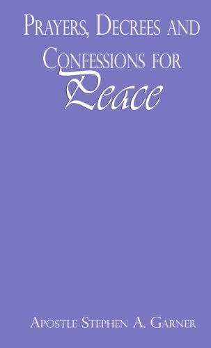 Prayers, Decrees and Confessions for Peace