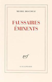 Faussaires éminents, Braudeau, Michel