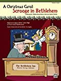 A Christmas Carol -- Scrooge in Bethlehem (A Musical for Children Based upon a Story by Charles Dickens), Page, Anna Laura, Shafferman, Jean Anne, Hayden, Tim, 0739050656