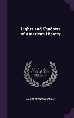 Read Online Lights and Shadows of American History pdf