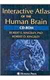 Interactive Atlas of the Human Brain, Kingsley, Robert E. and Kingsley, Robert D., 1603274936