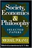 Society, Economics, and Philosophy, Polanyi, Michael, 1560002786