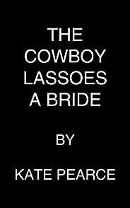 The Cowboy Lassoes a Bride