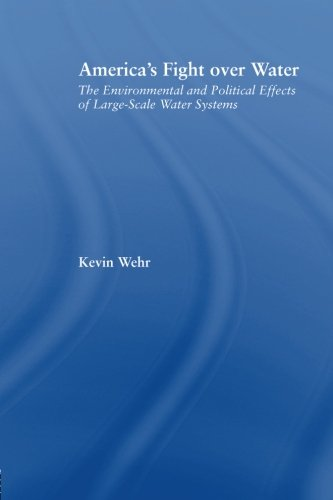 (America's Fight Over Water (Studies in American Popular History and Culture))