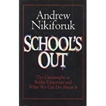 School's Out: The Catastrophe in Public Education