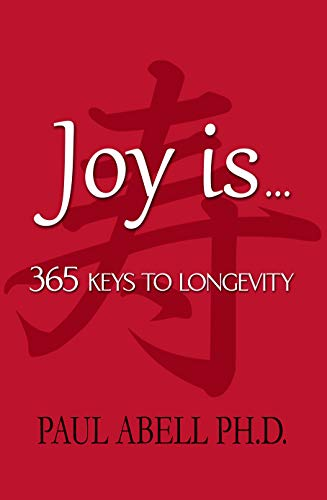 Joy is . . . 365 Keys to Longevity