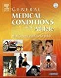 General Medical Conditions in the Athlete, 1e (General Medical Conditions in the Athlete (W/DVD)) Har/DVD/CD edition by Micki Cuppett, Katie Walsh published by Mosby (2005) [Hardcover]