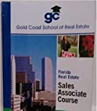 Gold Coast School of Real Estate, Florida Real Estate: Sales Associate Course 2013-2014 Edition offers