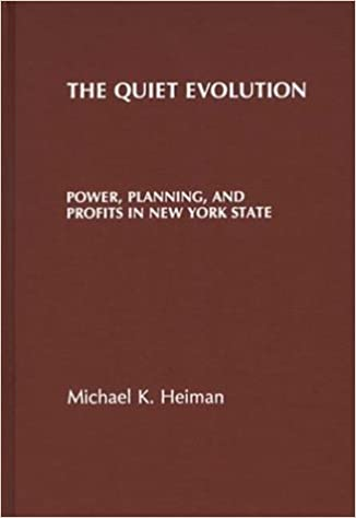 Book The Quiet Evolution: Power, Planning, and Profits in New York State: Power, Plannng and Profits in New York State