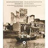 img - for Constantinople From Konstantiniyye to Istanbul -Anatolian Shore Photographs of the Anatolian Shore of the Bosphorus from the Mid-XIXth to the XXth Century book / textbook / text book