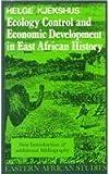 Ecology Control and Economic Development in East African History, Kjekshus, Helge, 0821411322