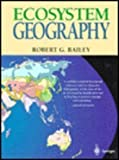 Ecosystem Geography, Bailey, Robert G., 0387943544