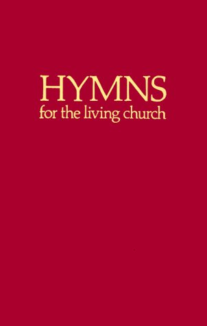 Hymns for the Living Church: Hymnal -