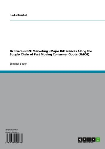 B2B versus B2C Marketing - Major Differences Along the Supply Chain of Fast Moving Consumer Goods (FMCG)