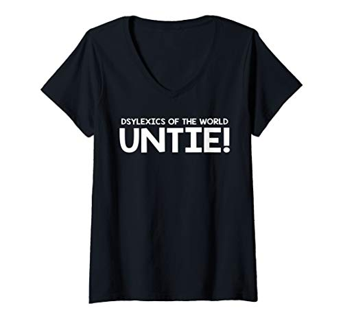 Womens Dyslexics Of The World Untie T Shirt V-Neck T-Shirt (Dyslexics Of The World Untie T Shirt)
