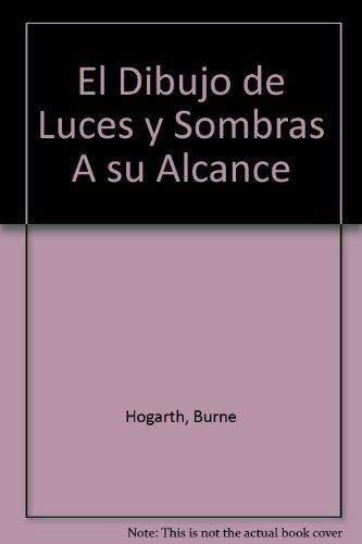 El Dibujo de Luces y Sombras A su Alcance (Spanish Edition)