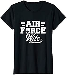 Best Gift Womens Air Force Wife - Proud Wife Wifey Air Force Mother's Day  Need Funny TShirt