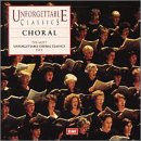 Unforgettable Classics: Choral