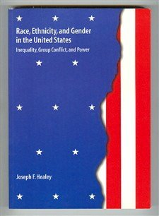 Race, Ethnicity, and Gender in the United States: Inequality, Group Conflict, and Power (Pine Forge Press Social Science