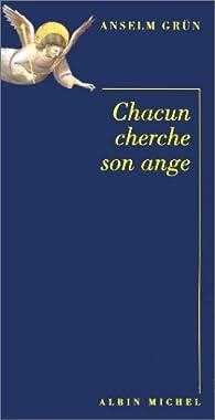 Chacun cherche son ange par Anselm Grün