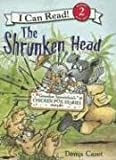 Grandpa Spanielson's Chicken Pox Stories: Story #3: The Shrunken Head (I Can Read Book 2)