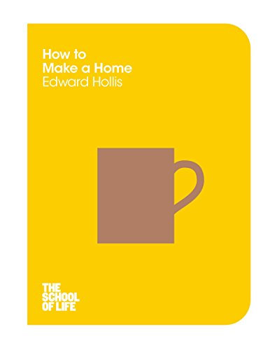 How to Make a Home (School of Life)