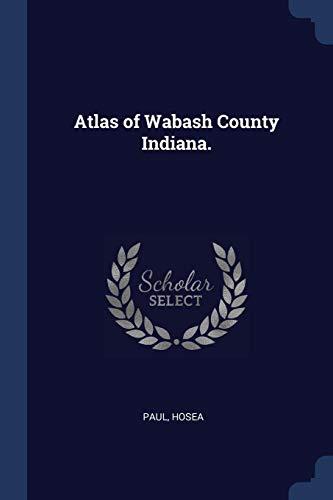 (Atlas of Wabash County Indiana.)