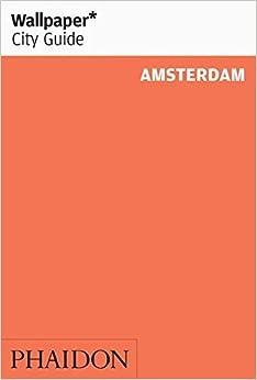 Wallpaper* City Guide Amsterdam (2014) (Wallpaper City Guides) (2014-11-03)