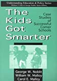The Kids Got Smarter : Case Studies of Successful Comer Schools, , 1572733675