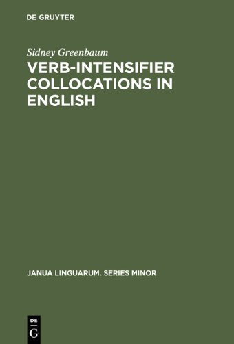 - Verb-Intensifier Collocations in English: An Experimental Approach (Janua Linguarum. Series Minor)