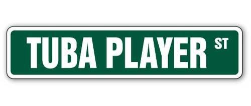 - [SignJoker] TUBA PLAYER Street Sign marching band tubist new gift Wall Plaque Decoration