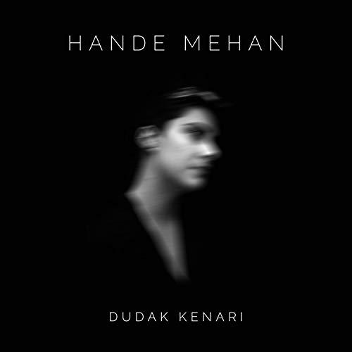 Hande Mehan-Dudak Kenarı 2018