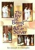 The Joy of Being an Altar Server, Josephine Chaplin, 1878718665