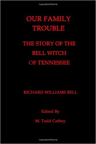 Our Family Trouble: The Story of the Bell Witch of Tennessee