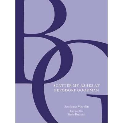 Download Scatter My Ashes at Bergdorf Goodman (Hardback) - Common ebook