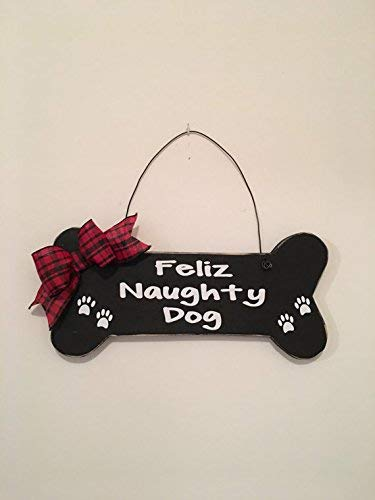 Bone Shaped Feliz Naughty Dog Christmas Dog Wall Door Sign Plaque