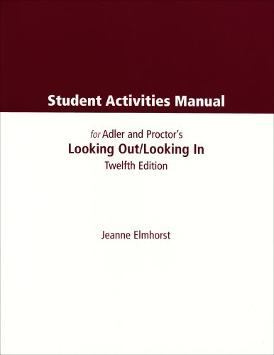 Student Activities Manual for Adler/Proctor/Towne's Looking Out, Looking In, 12th