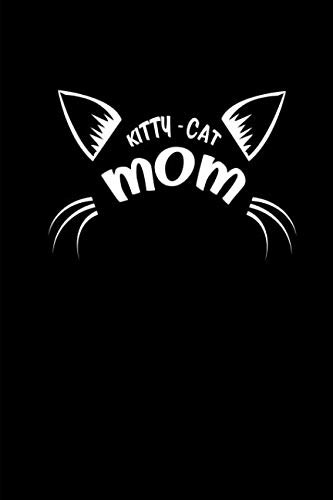 Kitty Cat Mom: This is a blank, lined journal that makes a perfect Cat Lover's gift for men or women. It's 6x9 with 120 pages, a convenient size to write things in.