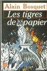 Les Tigres de Papier par Bosquet
