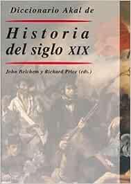 Diccionario Akal de historia del siglo XIX: 49 Diccionarios: Amazon.es: Belchem, John, Price, Richard, Bennasar Cabrera, Isabel: Libros